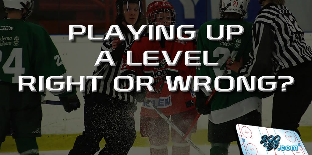 PLAYING UP A LEVEL – RIGHT OR WRONG?