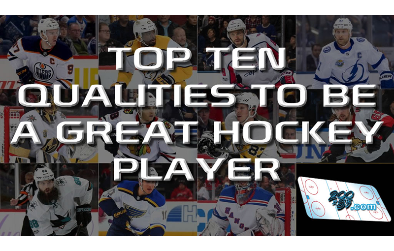 Top Ten Qualities To Be a Great Hockey Player
